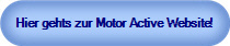 Hier gehts zur Motor Active Website!